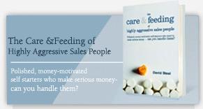 The Care and Feeding of Highly Aggressive Sales People